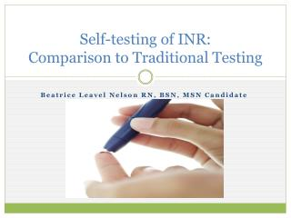 Self-testing of INR: Comparison to Traditional Testing