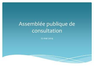 Assemblée publique de consultation
