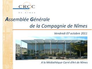 A ssemblée  G énérale       de la Compagnie de Nîmes