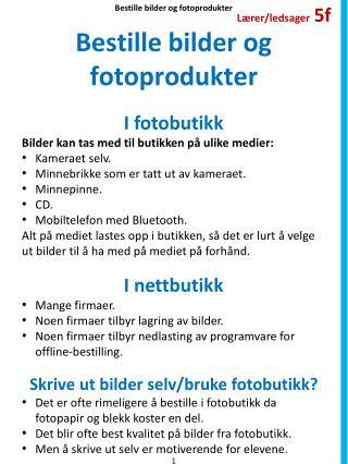 Bestille bilder og fotoprodukter