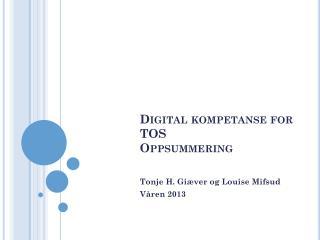 Digital  kompetanse  for TOS Oppsummering