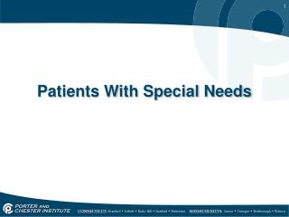 Patients With Special Needs