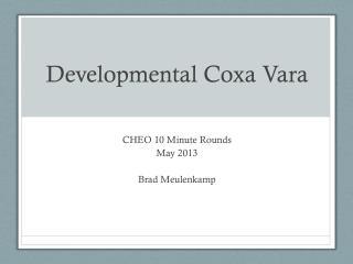 Developmental  Coxa Vara