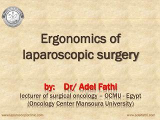 Ergonomics of laparoscopic surgery