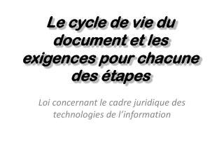 Le cycle de vie du document et les exigences pour chacune des étapes