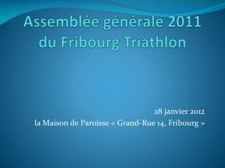 Assembl�e g�n�rale 2011 du Fribourg Triathlon