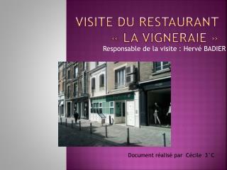 Visite du restaurant  «La  Vigneraie »