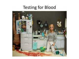 Testing for Blood