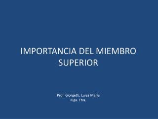 I MPORTANCIA  D EL MIEMBRO SUPERIOR