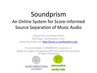 Soundprism An  Online System  for Score-informed  Source Separation of Music Audio
