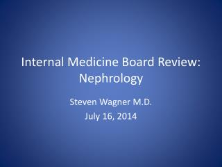 Internal Medicine Board Review: Nephrology