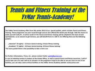 Tennis  and  Fitness  T raining  at the YvMar  Tennis- Academy !