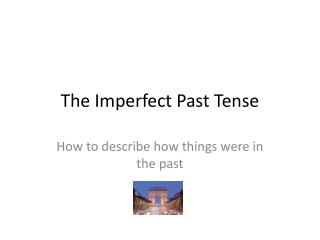 The Imperfect Past Tense