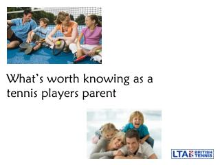 What's worth knowing as a tennis players parent