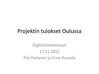 Projektin tulokset Oulussa