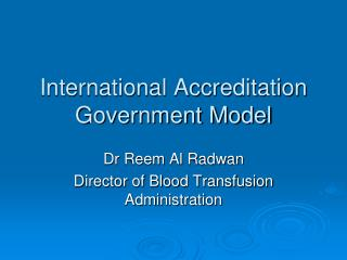 International Accreditation Government Model