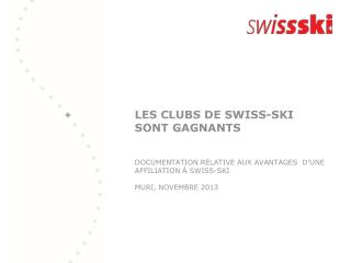 LES CLUBS DE SWISS-SKI SONT GAGNANTS