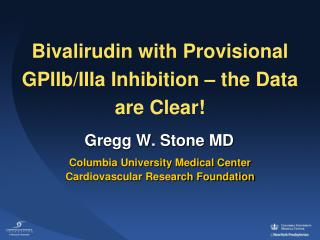 Bivalirudin with Provisional GPIIb/IIIa Inhibition – the Data are Clear!