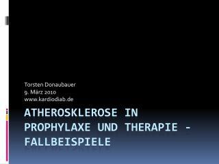 Atherosklerose  in Prophylaxe und Therapie - Fallbeispiele