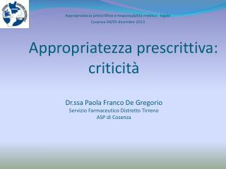Appropriatezza prescrittiva e responsabilità medico - legale Cosenza 04/05 dicembre 2013
