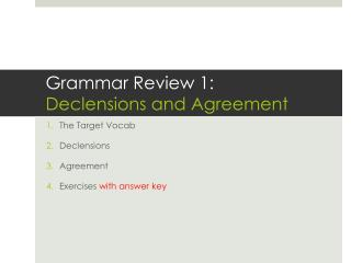 Grammar Review 1: Declensions and Agreement