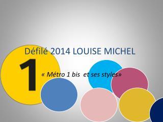 Défilé 2014 LOUISE MICHEL