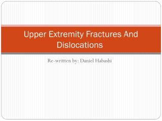 Upper Extremity Fractures And Dislocations