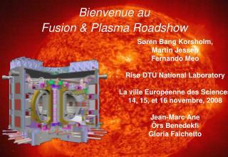 Bienvenue au  Fusion & Plasma  Roadshow