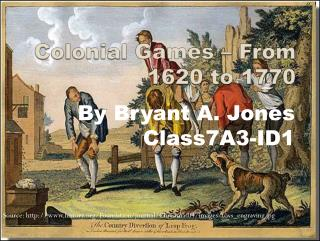 Colonial  Games  – From 1620 to 1770