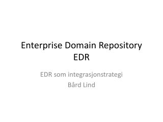 Enterprise  Domain Repository EDR