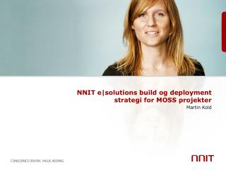 NNIT  e|solutions build  og  deployment  strategi for MOSS projekter