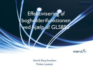 Effektivisering af bogholderifunktionen ved hjælp af GLS850