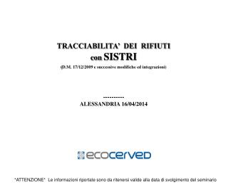 TRACCIABILITA'  DEI  RIFIUTI con  SISTRI ( D.M. 17/12/2009 e successive modifiche ed integrazioni)