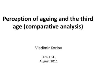 Perception of ageing and the third age (comparative analysis)