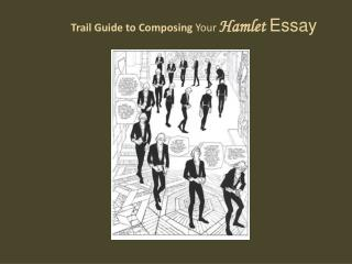 Trail Guide to  Composing  Your Hamlet  Essay