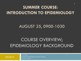 C ourse overview; Epidemiology background