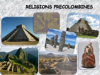 RELIGIONS PRECOLOMBINES