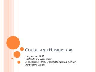 C ough and Hemoptysis