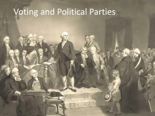 Voting and Political Parties