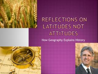 Reflections on latitudes not attitudes