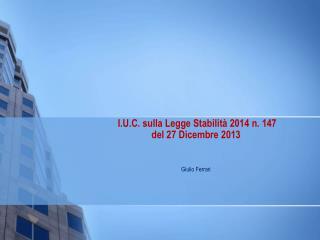 I.U.C. sulla Legge Stabilit� 2014 n. 147  del 27 Dicembre 2013