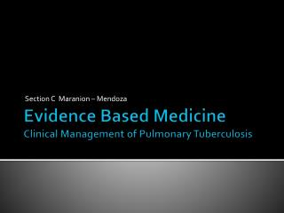 Evidence Based Medicine Clinical Management of Pulmonary Tuberculosis