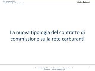 """""""La nuova tipologia del contratto di commissione sulla rete carburanti"""""""