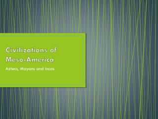 Civilizations of Meso-America