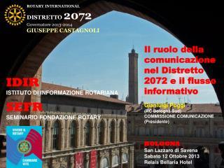 ROTARY  INTERNATIONAL DISTRETTO  2072 Governatore  2013-2014 GIUSEPPE CASTAGNOLI
