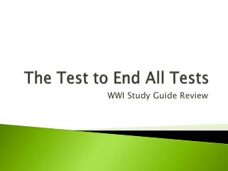The Test to End All Tests