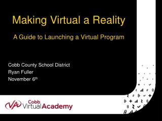 Making  Virtual a  Reality  A  Guide to Launching a  Virtual Program