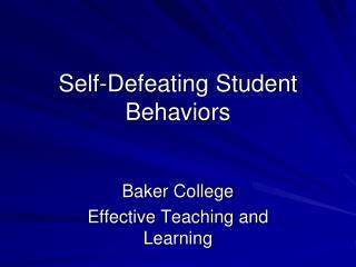 Self-Defeating Student Behaviors