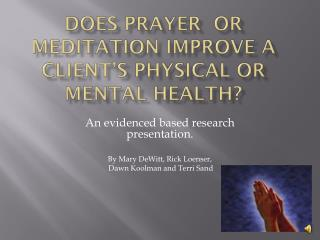 Does prayer  or meditation improve a client's physical or mental health?