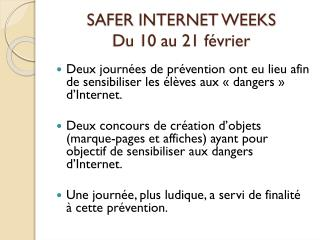 SAFER INTERNET WEEKS Du 10 au 21 f�vrier